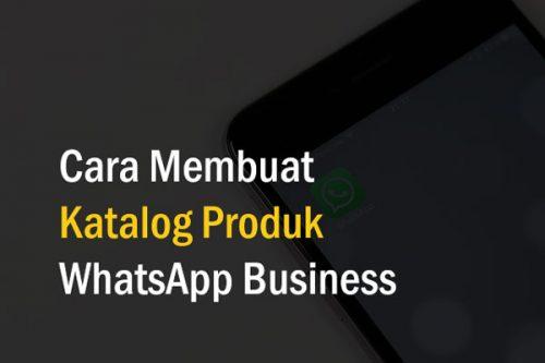 Cara Membuat Katalog Produk WhatsApp Business
