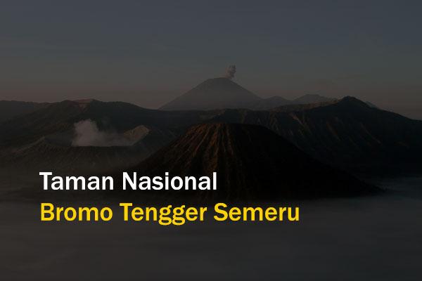 Jelajah Kota Tujuanmu - Taman Nasional Bromo Tengger Semeru